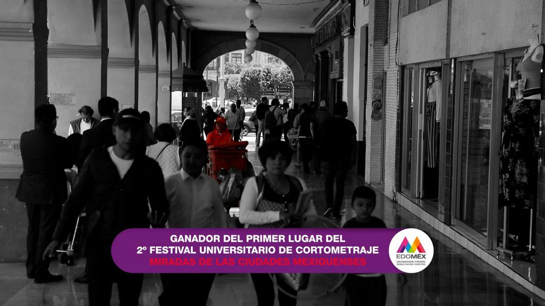 ESTÁ POR CERRAR CONVOCATORIA AL TERCER FESTIVAL UNIVERSITARIO DE CORTOMETRAJE: MIRADAS DE LAS CIUDADES MEXIQUENSES